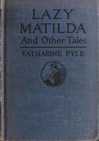 Cover of Lazy Matilda, and Other Tales