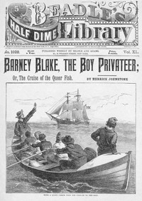 Barney Blake, the Boy Privateer; or, The Cruise of the Queer Fish