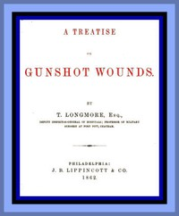 Cover of A Treatise on Gunshot Wounds