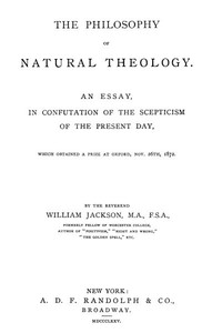 Cover of The Philosophy of Natural TheologyAn Essay in confutation of the scepticism of the present day
