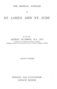 The Expositor's Bible: The General Epistles of St. James and St. Jude