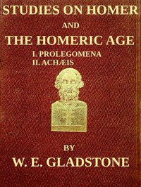 Cover of Studies on Homer and the Homeric Age, Vol. 1 of 3 I. Prolegomena II. Achæis; or, the Ethnology of the Greek Races