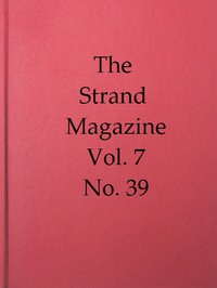 The Strand Magazine, Vol. 07, Issue 39, March 1894 An Illustrated Monthly