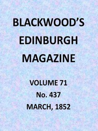 Blackwood's Edinburgh Magazine, Volume 71, No. 437, March 1852