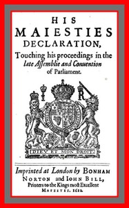 His Maiesties Declaration, touching his Proceedings in the late Assemblie and Conuention of Parliament