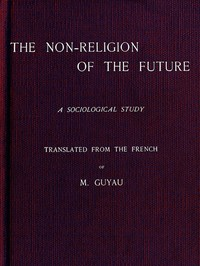 Cover of The Non-religion of the Future: A Sociological Study