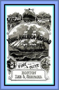 Cover of Vine and Olive; Or, Young America in Spain and Portugal A Story of Travel and Adventure