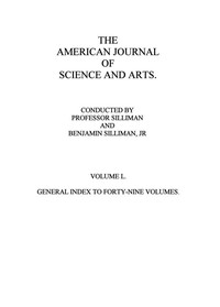 Cover of The American Journal of Science and Arts, Volume 50 (First Series)General Index to Forty-Nine Volumes