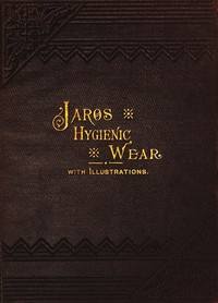 Cover of Jaros Hygienic Wear: The therapeutic and prophylactic application.