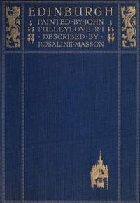EdinburghPainted by John Fulleylove; described by Rosaline Masson