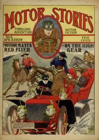 Motor Matt's Red Flyer; or, On the High Gear Motor Stories Thrilling Adventure Motor Fiction No. 6, April 3, 1909
