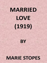 Cover of Married Love: A New Contribution to the Solution of Sex Difficulties
