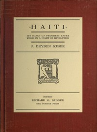 Cover of Haiti: Its dawn of progress after years in a night of revolution