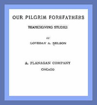 Our Pilgrim Forefathers: Thanksgiving Studies