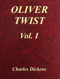 Oliver Twist, Vol. 1 (of 3)