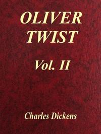 Oliver Twist, Vol. 2 (of 3)
