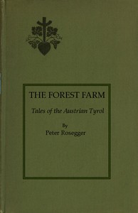 Cover of The Forest Farm: Tales of the Austrian Tyrol