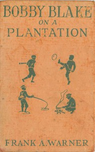 Cover of Bobby Blake on a Plantation; Or, Lost in the Great Swamp