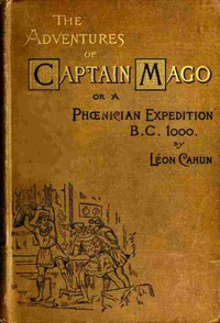 The Adventures of Captain Mago; Or, A Phoenician Expedition, B.C. 1000