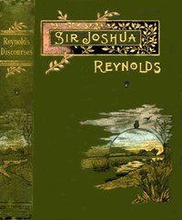 Cover of Sir Joshua Reynolds' DiscoursesEdited, with an Introduction, by Helen Zimmern