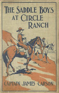 The Saddle Boys at Circle Ranch; Or, In at the Grand Round-Up