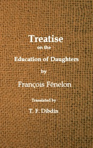 Cover of Fenelon's Treatise on the Education of DaughtersTranslated from the French, and Adapted to English Readers