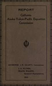Report of Governor's Representatives for California at Alaska-Yukon-Pacific Exposition Commission