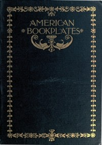 Cover of American Book-Plates: A Guide to Their Study with Examples