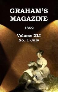 Cover of Graham's Magazine, Vol. XLI, No. 1, July 1852