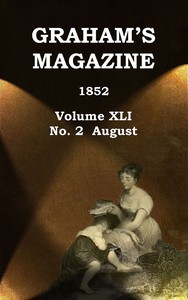 Cover of Graham's Magazine, Vol. XLI, No. 2, August 1852