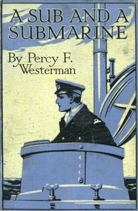 Cover of A Sub and a Submarine: The Story of H.M. Submarine R19 in the Great War