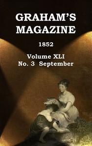 Cover of Graham's Magazine, Vol. XLI, No. 3, September 1852