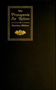The Propaganda for Reform in Proprietary Medicines, Vol. 2 of 2