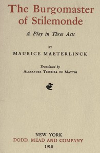 Cover of The Burgomaster of Stilemonde: A Play in Three Acts