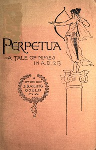 Cover of Perpetua. A Tale of Nimes in A.D. 213