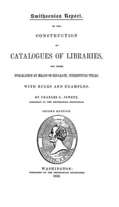 On the Construction of Catalogues of Libraries and Their Publication by Means of Separate, Stereotyped Titles With Rules and Examples