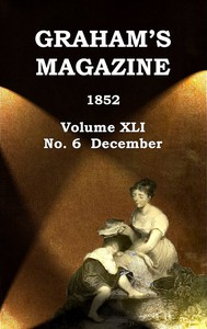Cover of Graham's Magazine, Vol. XLI, No. 6, December 1852
