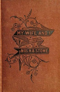 Cover of My Wife and I; Or, Harry Henderson's History