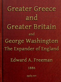 Cover of Greater Greece and Greater Britain; and, George Washington, the Expander of England. Two Lectures with an Appendix