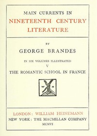 Cover of Main Currents in Nineteenth Century Literature - 5. The Romantic School in France