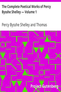 Cover of The Complete Poetical Works of Percy Bysshe Shelley — Volume 1