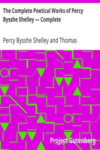 Cover of The Complete Poetical Works of Percy Bysshe Shelley — Complete