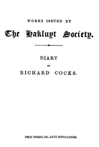 Diary of Richard Cocks, Volume 2 Cape-Merchant in the English Factory in Japan, 1615-1622, with Correspondence