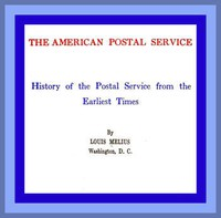 Cover of The American Postal ServiceHistory of the Postal Service from the Earliest Times