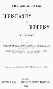 Cover of The Metaphysic of Christianity and Buddhism: A Symphony