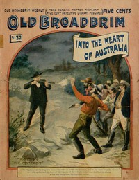 Old Broadbrim Into the Heart of Australiaor, A Strange Bargain and Its Consequences