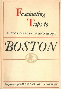 Historical Tours in and about BostonCompliments of American Oil Company