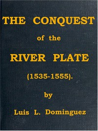 Cover of The Conquest of the River Plate (1535-1555)