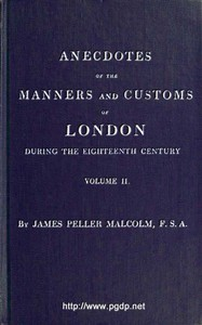 Cover of Anecdotes of the Manners and Customs of London during the Eighteenth Century; Vol. 2 (of 2) Including the Charities, Depravities, Dresses, and Amusements etc.