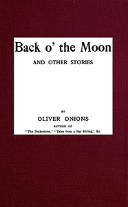 Cover of Back o' the Moon, and other stories